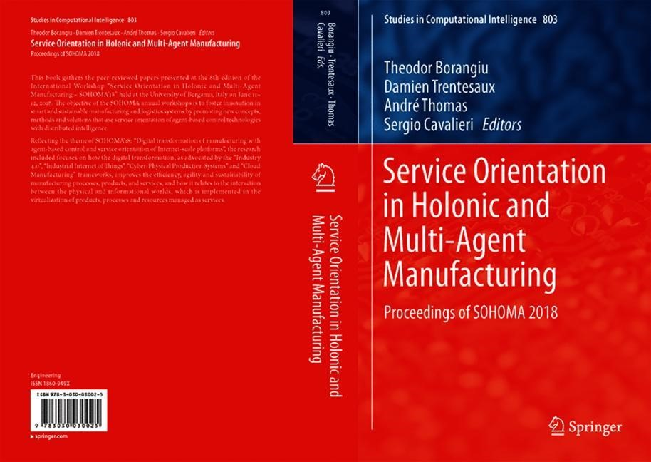 Service Orientation in Holonic and Multi-Agent Manufacturing | Borangiu / Trentesaux / Thomas / Cavalieri | 1st ed. 2019, 2019 | Buch (Cover)