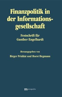 Abbildung von Priddat / Hegmann   Finanzpolitik in der Informationsgesellschaft   2002   Festschrift für Gunther Engelh...