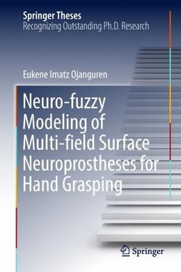 Abbildung von Imatz Ojanguren | Neuro-fuzzy Modeling of Multi-field Surface Neuroprostheses for Hand Grasping | 1. Auflage | 2018 | beck-shop.de
