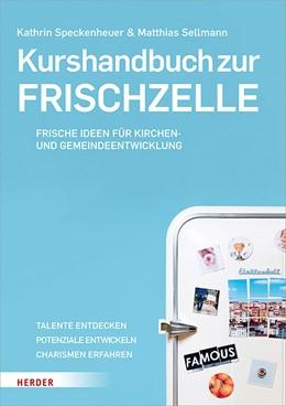 Abbildung von Sellmann / Speckenheuer | Kurshandbuch zur Frischzelle | 1. Auflage | 2018 | beck-shop.de