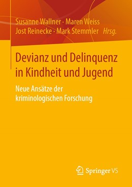 Abbildung von Wallner / Weiss | Devianz und Delinquenz in Kindheit und Jugend | 1. Auflage | 2019 | beck-shop.de