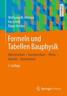 Abbildung von Willems / Schild / Stricker | Formeln und Tabellen Bauphysik | 5., aktualisierte Aufl. 2019 | 2018 | Wärmeschutz – Feuchteschutz – ...
