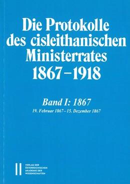 Abbildung von Malfér   Die Protokolle des cisleithanischen Ministerrates 1867-1918, Band 1: 1867   2018   19. Februar 1867 - 15. Dezembe...   1