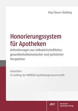 Abbildung von May / Bauer / Dettling | Honorierungssystem für Apotheken | 2018 | Anforderungen aus volkswirtsch...