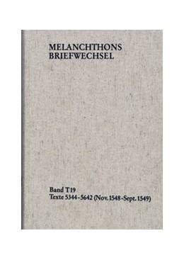 Abbildung von Melanchthon / Mundhenk | Melanchthons Briefwechsel / Textedition. Band T 19: Texte 5344-5642 (November 1548 – September 1549) | 2019