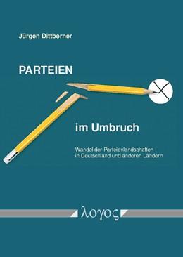 Abbildung von Dittberner | Parteien im Umbruch | 2., überarbeitete und wesentlich ergänzte Fassung | 2018 | Wandel der Parteienlandschafte...