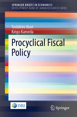 Abbildung von Ihori / Kameda | Procyclical Fiscal Policy | 1. Auflage | 2019 | beck-shop.de