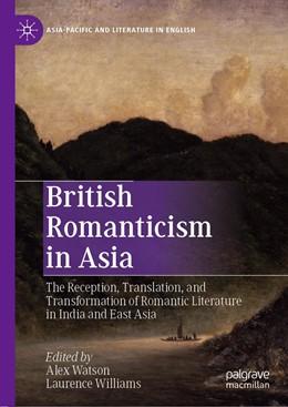 Abbildung von Watson / Williams | British Romanticism in Asia | 1. Auflage | 2019 | beck-shop.de