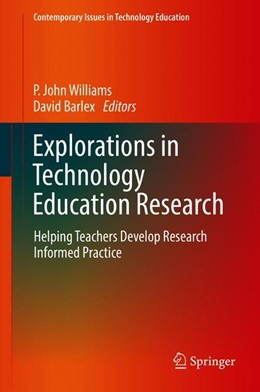 Abbildung von Williams / Barlex | Explorations in Technology Education Research | 1st ed. 2019 | 2019 | Helping Teachers Develop Resea...