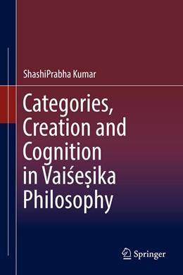 Abbildung von Kumar | Categories, Creation and Cognition in Vaisesika Philosophy | 1. Auflage | 2019 | beck-shop.de