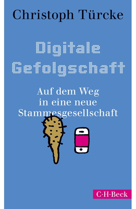 Cover: Christoph Türcke, Digitale Gefolgschaft