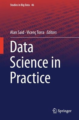 Abbildung von Said / Torra | Data Science in Practice | 1st ed. 2019 | 2018