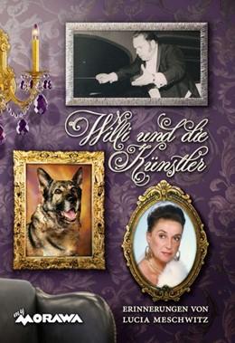 Abbildung von Meschwitz | Willi und die Künstler | 2018 | Erinnerungen von Lucia Meschwi...