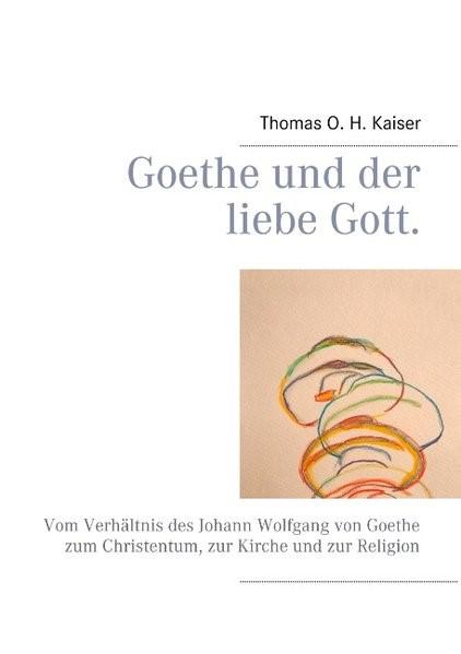Goethe und der liebe Gott. | Kaiser, 2018 | Buch (Cover)