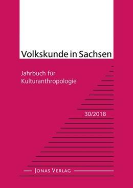 Abbildung von Volkskunde in Sachsen 30/2018   1. Auflage   2018   beck-shop.de