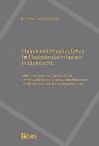 Klagen und Prozessieren im liechtensteinischen Aktienrecht | Grolimund / Schnyder, 2018 | Buch (Cover)