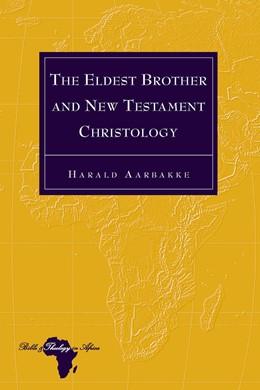 Abbildung von Aarbakke | The Eldest Brother and New Testament Christology | 1. Auflage | 2018 | beck-shop.de