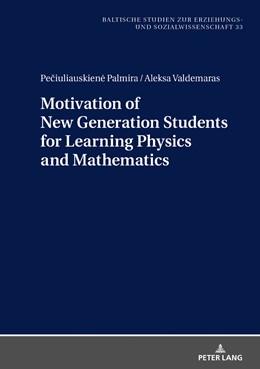 Abbildung von Peciuliauskiene / Aleksa | Motivation of New Generation Students for Learning Physics and Mathematics | 1. Auflage | 2018 | beck-shop.de