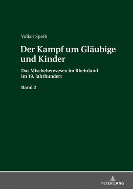 Abbildung von Speth | Der Kampf um Gläubige und Kinder | 1. Auflage | 2018 | beck-shop.de