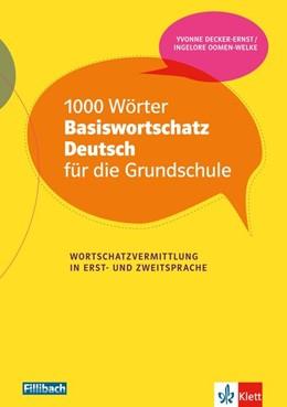 Abbildung von Decker-Ernst / Oomen-Welke | 1000 Wörter Basiswortschatz Deutsch für die Grundschule | 1. Auflage | 2019 | beck-shop.de