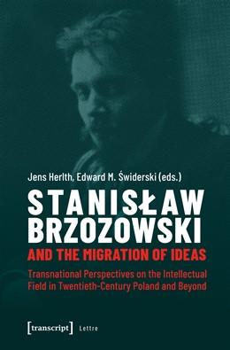 Abbildung von Herlth / Swiderski | Stanislaw Brzozowski and the Migration of Ideas | 1. Auflage | 2019 | beck-shop.de