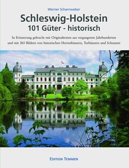 Abbildung von Scharnweber   Schleswig-Holstein 101 Güter - historisch   2018   In Erinnerung gebracht mit Ori...