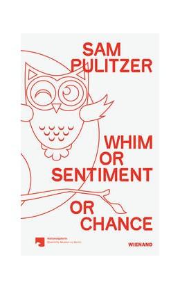Abbildung von Dinter | Sam Pulitzer. Whim or Sentiment or Chance | 2018 | Katalog zur Ausstellung im Ham...