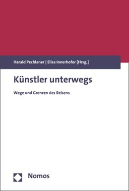 Abbildung von Pechlaner / Innerhofer | Künstler unterwegs | 1. Auflage | 2018 | beck-shop.de