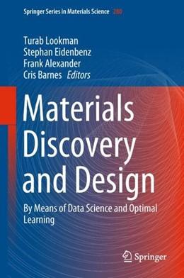 Abbildung von Lookman / Eidenbenz / Alexander / Barnes   Materials Discovery and Design   1st ed. 2018   2018