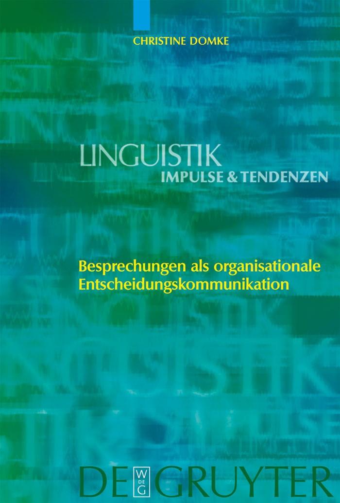 Abbildung von Domke | Besprechungen als organisationale Entscheidungskommunikation | 2006