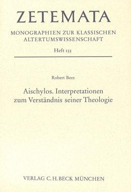 Abbildung von Bees, Robert | Aischylos. Interpretationen zum Verständnis seiner Theologie | 1. Auflage | 2009 | Heft 133 | beck-shop.de