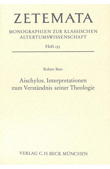 Cover: Robert Bees, Aischylos. Interpretationen zum Verständnis seiner Theologie