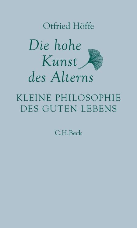 Die hohe Kunst des Alterns | Höffe, Otfried | 3. Auflage, 2018 | Buch (Cover)