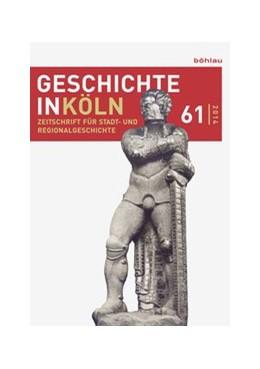 Abbildung von Deres / Kröger | Geschichte in Köln, Jg. 61 (2014) | 1. Auflage | 2014 | beck-shop.de