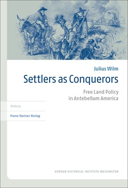 Abbildung von Wilm | Settlers as Conquerors | 2018 | Free Land Policy in Antebellum... | 58