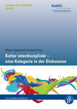 Abbildung von Spetsmann-Kunkel | Kultur interdisziplinär – eine Kategorie in der Diskussion | 1. Auflage | 2019 | 30 | beck-shop.de