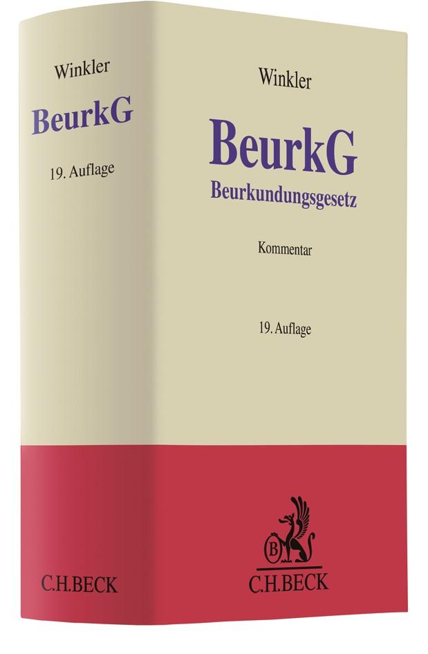 Abbildung von Winkler | Beurkundungsgesetz: BeurkG | 19., völlig überarbeitete Auflage | 2019