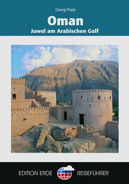 Abbildung von Popp / Al-Maskari | Oman | aktualisierte Auflage | 2018 | Juwel am Arabischen Golf
