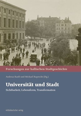 Abbildung von Ranft / Ruprecht | Universität und Stadt | 1. Auflage | 2018 | beck-shop.de