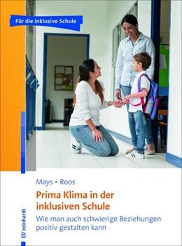 Abbildung von Mays / Roos   Prima Klima in der inklusiven Schule   2018   Wie man auch schwierige Bezieh...