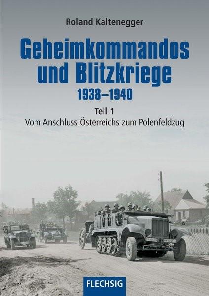 Geheimkommandos und Blitzkriege 1938-1940 Teil 1   Kaltenegger, 2018   Buch (Cover)