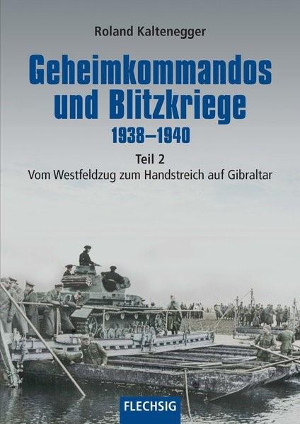 Geheimkommandos und Blitzkriege 1938-1940 Teil 2 | Kaltenegger, 2018 | Buch (Cover)