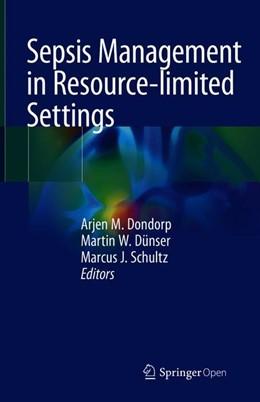 Abbildung von Dondorp / Dünser / Schultz   Sepsis Management in Resource-limited Settings   1st ed. 2019   2019
