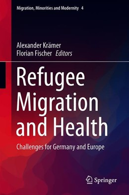 Abbildung von Krämer / Fischer | Refugee Migration and Health | 1st ed. 2019 | 2019 | Challenges for Germany and Eur... | 4
