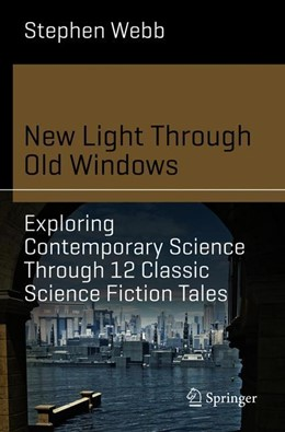 Abbildung von Webb | New Light Through Old Windows: Exploring Contemporary Science Through 12 Classic Science Fiction Tales | 1. Auflage | 2019 | beck-shop.de