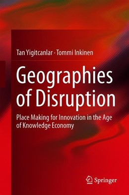 Abbildung von Yigitcanlar / Inkinen | Geographies of Disruption | 1st ed. 2019 | 2019 | Place Making for Innovation in...