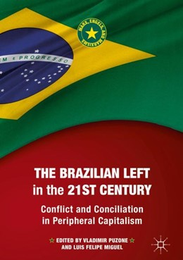 Abbildung von Puzone / Miguel | The Brazilian Left in the 21st Century | 1. Auflage | 2019 | beck-shop.de