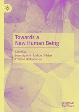 Abbildung von Irigaray / O'Brien | Towards a New Human Being | 1. Auflage | 2019 | beck-shop.de