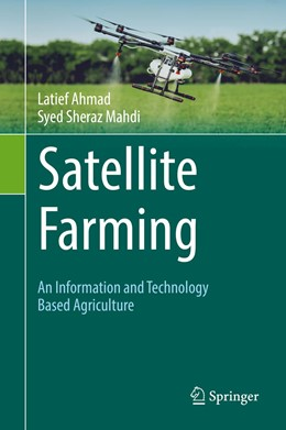 Abbildung von Ahmad / Mahdi | Satellite Farming | 1st ed. 2018 | 2019 | An Information and Technology ...