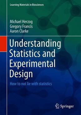 Abbildung von Herzog / Francis | Understanding Statistics and Experimental Design | 1. Auflage | 2019 | beck-shop.de